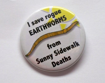 I save earthworms - button or magnet