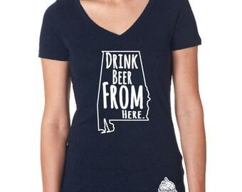 Craft Beer Shirt- Alabama- AL- Drink Beer From Here- Women's v-neck t-shirt