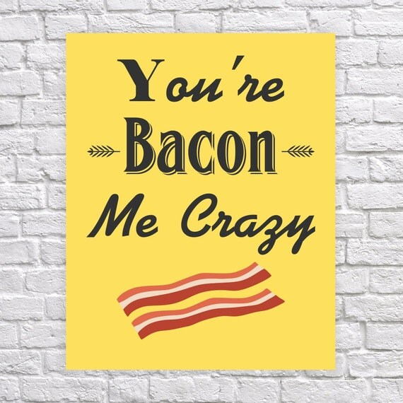 Items similar to You're Bacon Me Crazy Breakfast Humor ...  Items similar t...