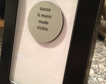 Quote | Magnet | Frame - Dance is Music Made Visible