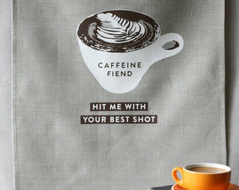 caffeine fiend linen tea towel