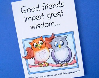 Best Friend Birthday card, Funny Birthday Card for best friend, owl birthday, funny breakup card, card about relationships