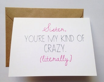 Sister Card / Sister Birthday Card / Funny Card / Card for Friend / Sibling's Day