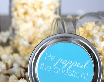 He Popped the Question Engagement Party Announcement Custom Stickers Mason Jar Favor Labels