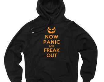 Halloween Sweatshirt Now Panic And Freak Out Hooded Sweatshirt Halloween Costume