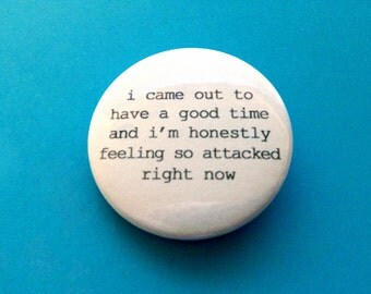Feeling So Attacked Pinback Button