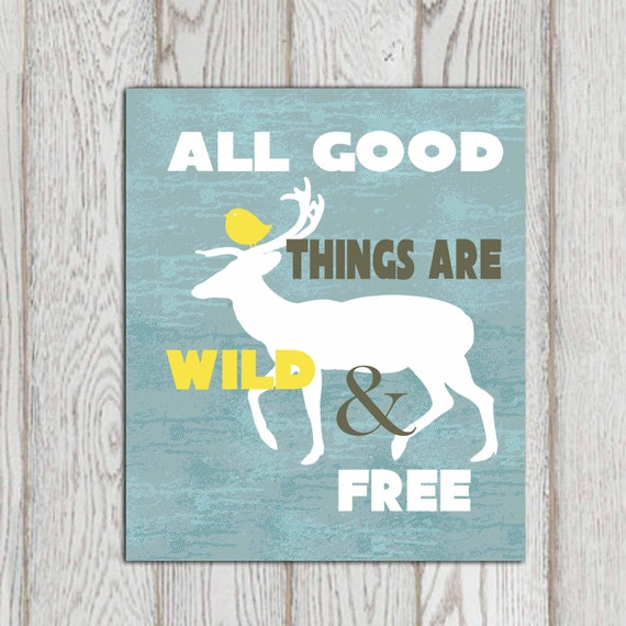 Quotes All Good Things Are Wild And Free All Good Things Are Wild And