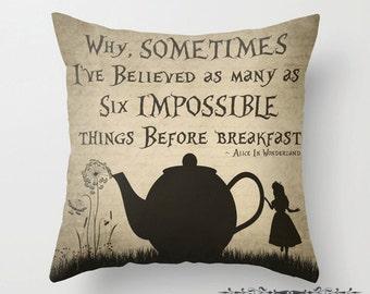 "Alice In Wonderland Throw Pillow Alice in Wonderland Quote ""Sometimes I've Believed"" Decorative Pillow Wonderland Home Decor Nursery Decor"