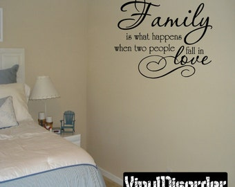 Family is what happens when two people fall in love  - Vinyl Wall Decal - Wall Quotes - Vinyl Sticker - F022ET