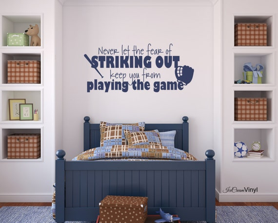 Baseball Wall Decal Never Let the Fear of Striking Out Wall Art Children's Decor -Boy's Room- Vinyl Lettering Girl's Room