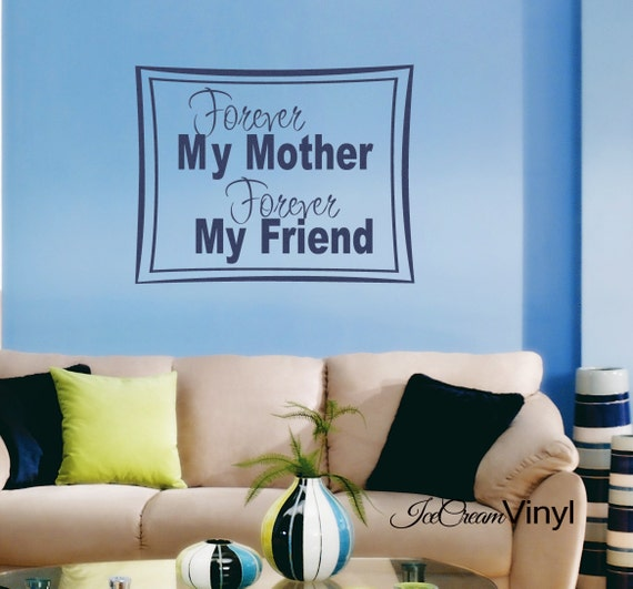 Forever My Mother Forever My Friend Vinyl Wall Decal Family Home Decor Vinyl Letters