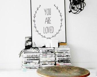You are loved, you are loved print, you are loved poster, you are loved art, love poster, digital art, Instant Download, Printable Art