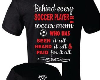 Soccer Mom Shirt, Soccer Mom T-Shirt, Behind Every Player