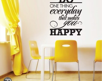 WALL DECAL Do one thing everyday that makes you happy - Quote vinyl lettering interior decor by Graphics Mesh