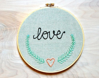 Embroidery Hoop Art / Love / Handmade / Embroidered Wall Art
