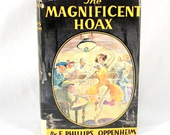 Vintage 1940 The Magnificent Hoax by E. Phillips Oppenheim Hardcover w/ Dustjacket