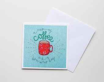 Greetings Card, Digital Print of Original Embroidery, Coffee, Turquoise, Red, Inspirational Quote, Encouragement Card