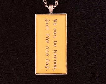 Bookish necklace: 'We can be heroes, just for one day'. The Bowie song from The Perks of Being a Wallflower.