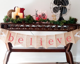 Christmas Banner, Believe Banner, Believe Burlap Banner, Holiday Banner, Christmas Garland, B015