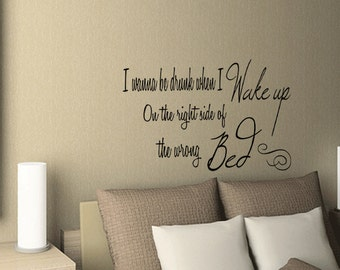 Wall Quotes Ed Sheeran Drunk When I Wake Up On the Right Side Vinyl Wall Decal Quote Removable Wall Sticker Home Decor (C12)2
