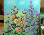 Hollyhock Garden - original art - acrylic painting - hollyhocks, mountains - whimsical, colorful
