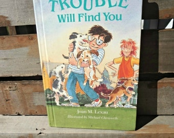 Trouble will find you, Joan M Lexau, Michael Chesworth, Weekly Reader Books,1994