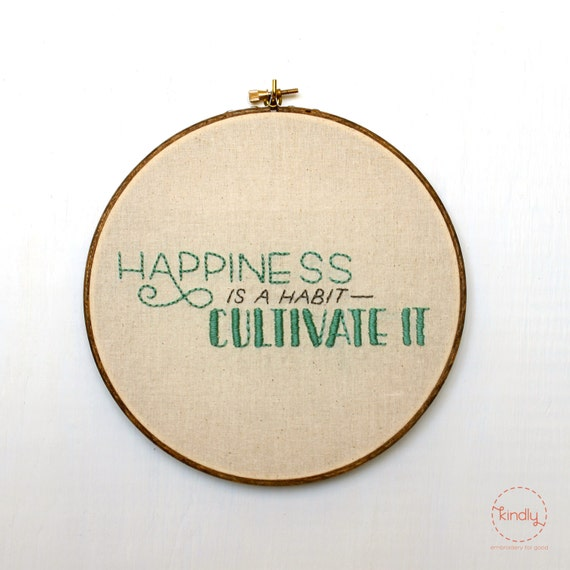 "Happiness is a Habit, Cultivate It Embroidery Hoop Art / 8"" Quote Home Decor"