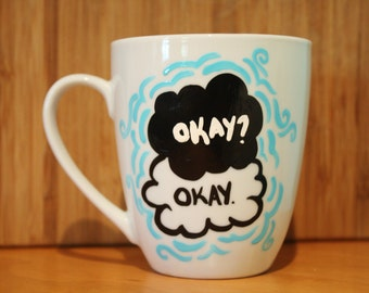 "The Fault in Our Stars inspired mug, hand painted with the quote, ""Okay? Okay."""