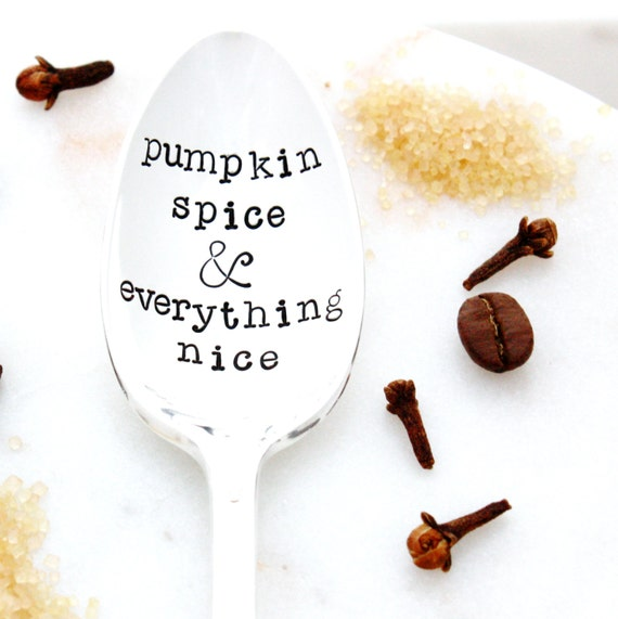 Pumpkin Spice & Everything Nice. Stamped spoon. Pumpkin Spice Latte Spoon. Milk and Honey ® 2014 Design, Featured by Martha Stewart.