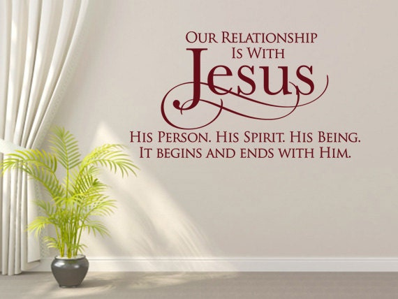 Christian Wall Decal. Our Relationship Is With Jesus CODE