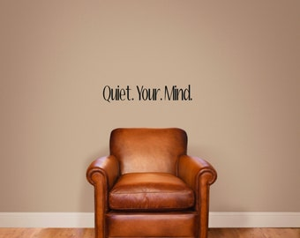 Quiet your mind Wall Decal Peaceful Wall Saying Decal Quiet Wall Words Library Decal Home Decor