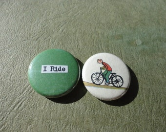 I Ride -Handmade 1 Inch Pinback Button Duo