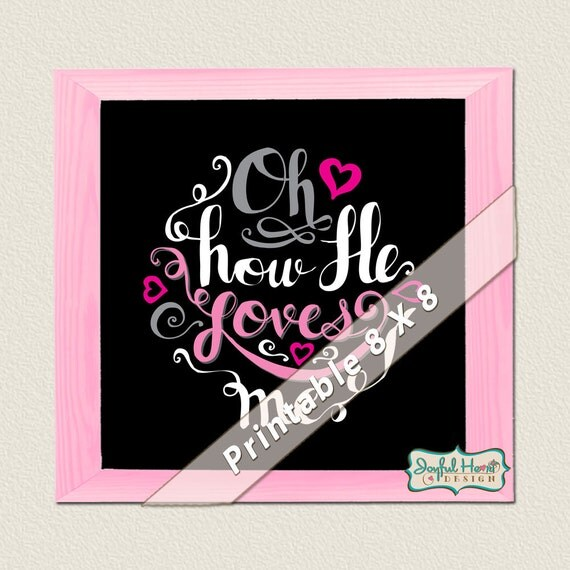 Oh, how He loves me - wall art by JoDitt Designs