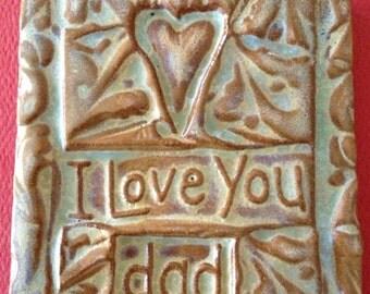 I love you dad handmade earthenware tile by tilesmile