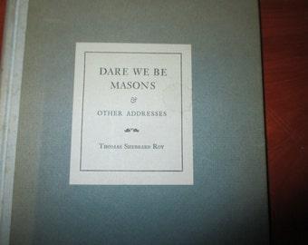 Masons/ Grand master/Vintage Book on Masons/Free Masons/Dare We Be MASONS /Thomas Roy/Grand Lodge/Grand Master/Freemasonry/Book on Masons