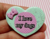 I Love My Dogs-  Polymer Clay Glitter Heart Brooch or Necklace