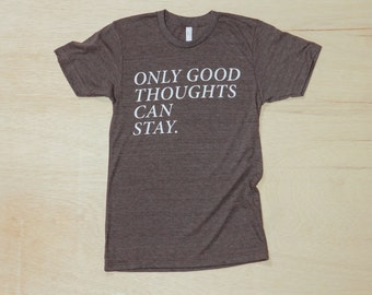 Men's Only Good Thoughts Can Stay Tee