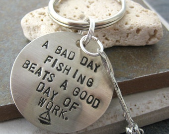 Fisherman Keychain, A Bad Day Fishing Beats a Good Day Of Work, nickel silver disc, pewter fishing pole charm, gifts for him, dad