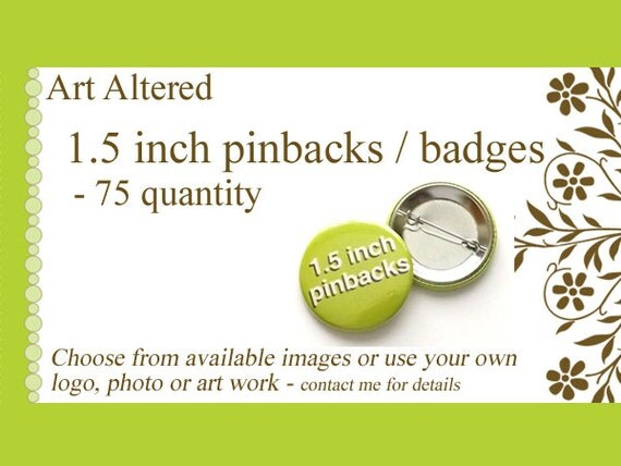 1.5 inch PINS Custom PINBACK Buttons 75 Promos Image Art Logo save the date party favors shower wedding gifts promotional stocking stuffer
