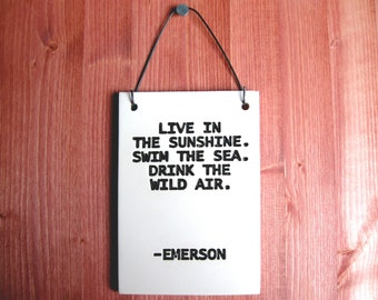 Emerson Quote Plaque - Live In The Sunshine - 261 - Print Sign ceramic wall hanging art - Housewares Home Decor Decorations