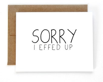 I'm Sorry Card - Sorry Card - I Effed Up