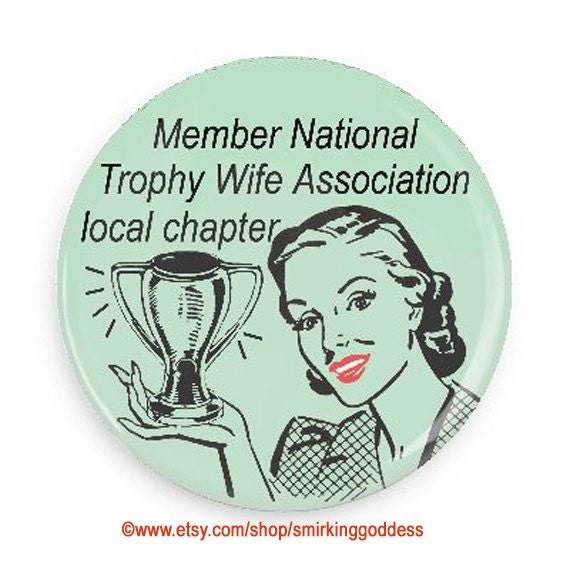 "Funny Trophy Wife Fridge Magnet Small Giftable, Stocking Stuffer, 2.25"" Round Magnet"