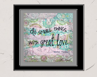 Do Small Things With Great Love, 8x8 Paper Print, Inspirational Mixed Media Word Art, Collage, Pink, Mother Theresa Quote, Christian Decor