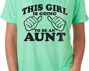 Aunt Tshirt This Girl is going to be an Aunt Womens T Shirt Flowy Tee Gift for Auntie Tshirt ...