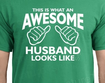 This is what an awesome husband looks like, t shirt for husband, gift for husband, anniversary gift for husband, husband gift, birthday gift