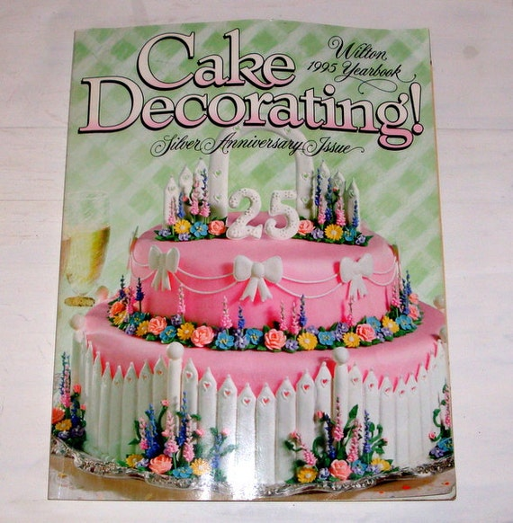 Wilton Flower And Cake Design Book : Wilton Cake Decorating, Silver Anniversary Issue, Birthday ...