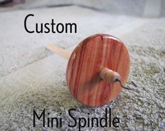 "Customize Your ""MINI""  Drop Spindle"