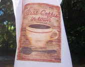Best Coffee in Town Kitchen Towel,  Rustic Farm Towel