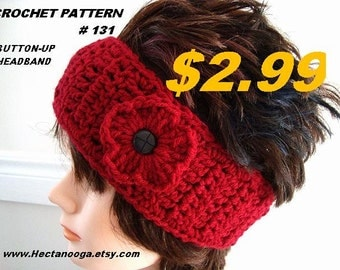 crochet headband, pattern,  BUTTON UP HEADBAND -#131- and Flower - make it any size, Takes less than 30 minutes, ok to sell your headbands