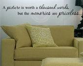 A picture is worth a thousand words, but the memories are priceless... 8x48 vinyl lettering decal sticker wall words